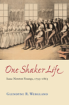 One Shaker life : Isaac Newton Youngs, 1793-1865
