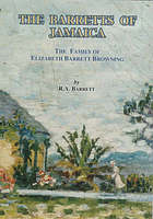 The Barretts of Jamaica : the family of Elizabeth Barrett Browning