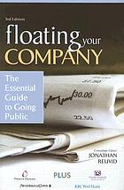 Floating your company : the essential guide to going public