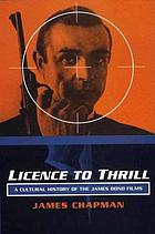 Licence to thrill : a cultural history of the James Bond films