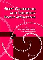 Soft computing and industry : recent applications
