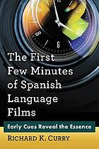 The first few minutes of Spanish language films : early cues reveal the essence