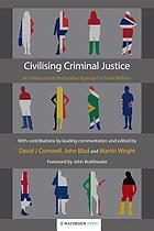 Civilising criminal justice : an international restorative agenda for penal reform