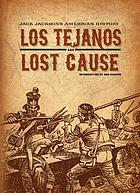 Los Tejanos ; and, Lost cause