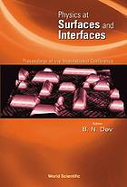 Physics at surfaces and interfaces : proceedings of the international conference, Puri, India, 4-8 March 2002