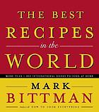 The best recipes in the world : more than 1,000 international dishes to cook at home
