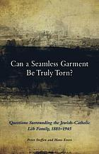 Can a seamless garment be truly torn? : questions surrounding the Jewish-Catholic Löb family, 1881-1945