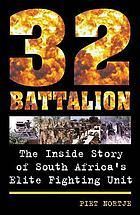 32 Battalion : the inside story of South Africa's elite fighting unit