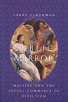 The public mirror : Molière and the social commerce of depiction