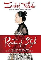 The roots of style : weaving together life, love & fashion
