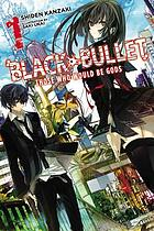 Black bullet. Volume 1 : those who would be gods