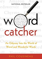 Wordcatcher : an odyssey into the world of weird and wonderful words