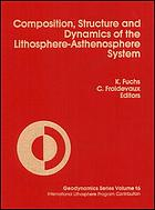 Composition, structure, and dynamics of the lithosphere-asthenosphere system