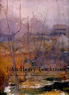 John Henry Twachtman : an American impressionist
