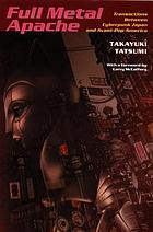 Full metal apache : transactions between cyberpunk Japan and avant-pop America