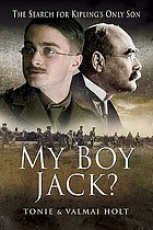 'My boy Jack?' : the search for Kipling's only son