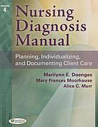 Nursing diagnosis manual : planning, individualizing, and documenting client care