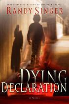 Dying declaration : a novel