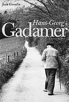 Hans-Georg Gadamer : a biography