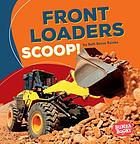 Front loaders scoop!