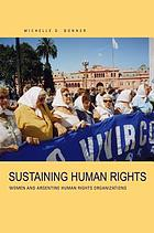 Sustaining human rights : women and Argentine human rights organizations