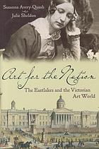 Art for the nation : the Eastlakes and the Victorian art world