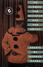 On clowns : the dictator and the artist : essays