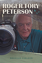 Roger Tory Peterson : a biography