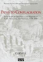 Paths to conflagration : fifty years of diplomacy and warfare in Laos, Thailand, and Vietnam, 1778-1828