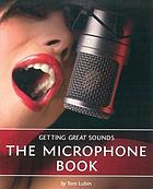 Getting great sounds : the microphone book