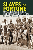 Slaves of fortune : Sudanese soldiers and the River War, 1896-1898