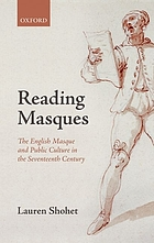 Reading masques : the English masque and public culture in the seventeenth century