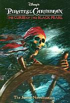 Pirates of the Caribbean : the curse of the Black Pearl : the junior novelization