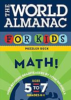 The World Almanac for kids : puzzler deck. Math!
