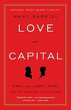 Love and capital : Karl and Jenny Marx and the birth of a revolution