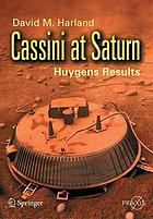 Cassini at Saturn : Huygens results