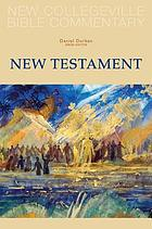 The New Collegeville Bible commentary. / New Testament