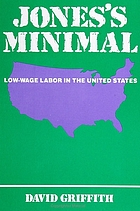Jones's minimal : low-wage labor in the United States