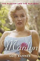 Marilyn : the passion and the paradox