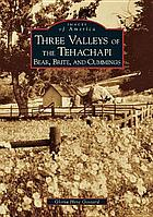 The three valleys of the Tehachapi : Bear, Brite, and Cummings