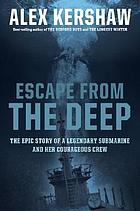 Escape from the deep : the epic story of a legendary submarine and her courageous crew