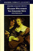 Love in a wood ; The gentleman dancing-master ; The country wife ; The plain dealer