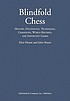 Blindfold chess : history, psychology, techniques,... by  Eliot Hearst