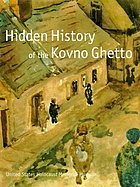 Hidden history of the Kovno Ghetto