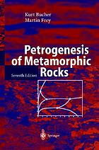 Petrogenesis of metamorphic rocks : with 25 tables