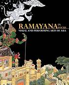 Ramayana in focus : visual and performing arts of Asia