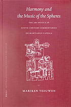 Harmony and the music of the spheres : the ars musica in ninth-century commentaries on Martianus Capella