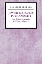 Jewish responses to modernity : new voices in America and Eastern Europe