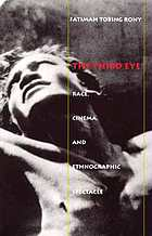 The Third Eye: Race, Cinema, and Ethnographic Spectacle cover image