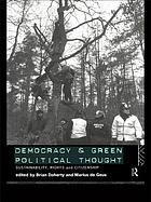 Democracy and green political thought : sustainability, rights, and citizenship